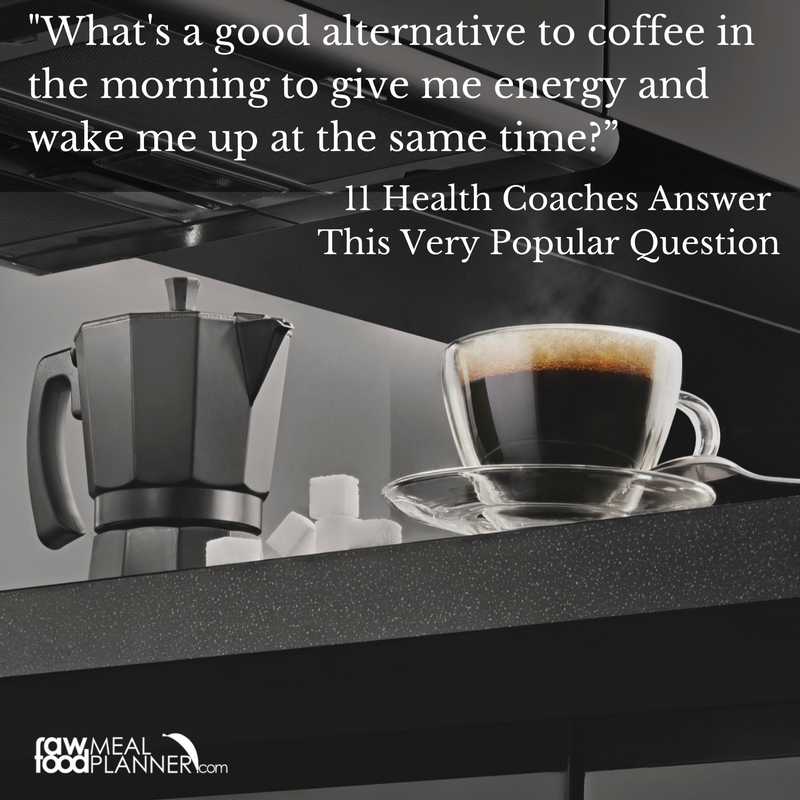 """""""What's a good alternative to coffee?"""" 11 Health Coaches Answer This Very Popular Question"""