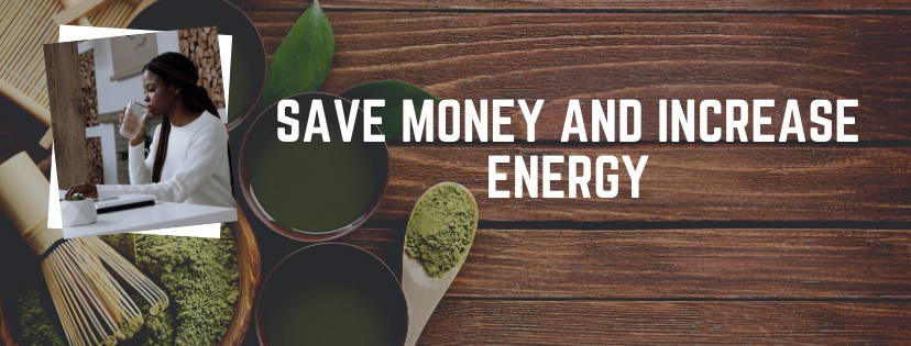 Save Money and Increase Energy